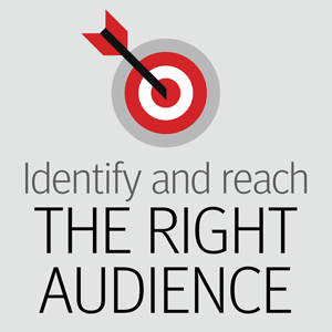 Identify and Reach the Right Audience