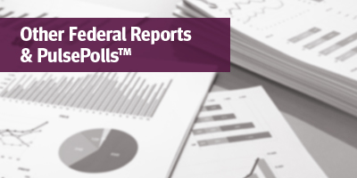 Other Federal Reports and PulsePolls
