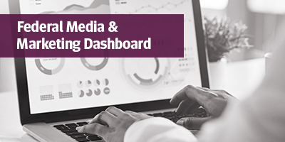 Federal Media and Marketing Dashboard