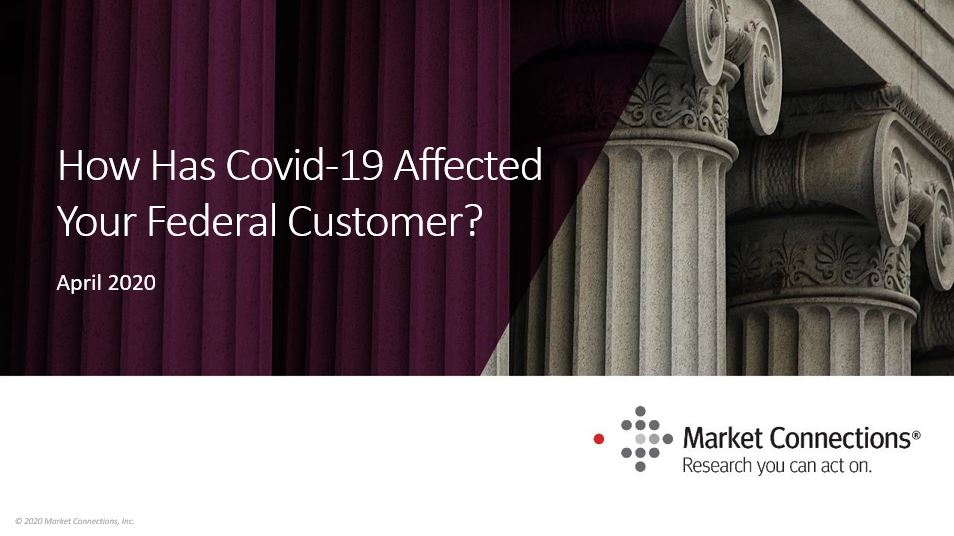 How Has Covid-19 Affected Your Federal Customer?